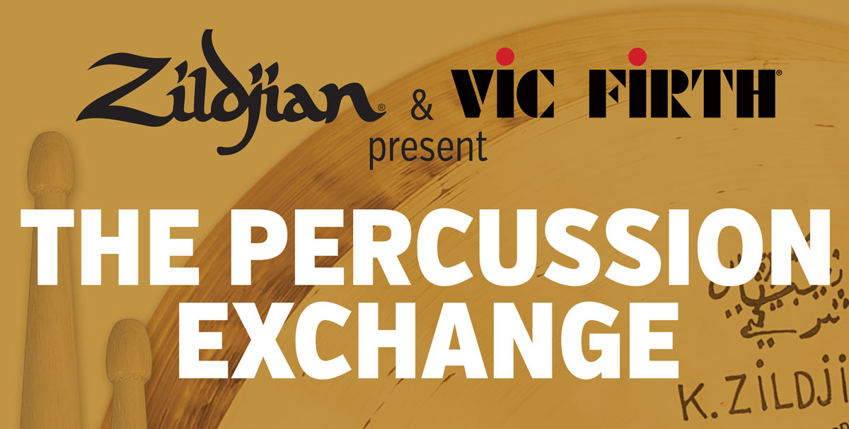 The Percussion Exchange - Presented by Zildjian and Vic Firth